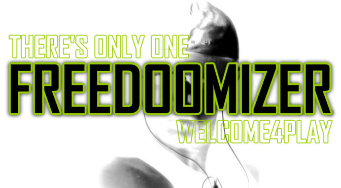 There's only one FREEDOOMIZER