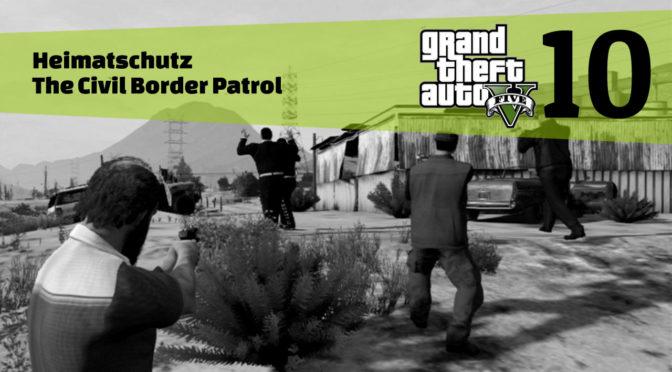 GTA5 #10 - Heimatschutz - Artikelbanner