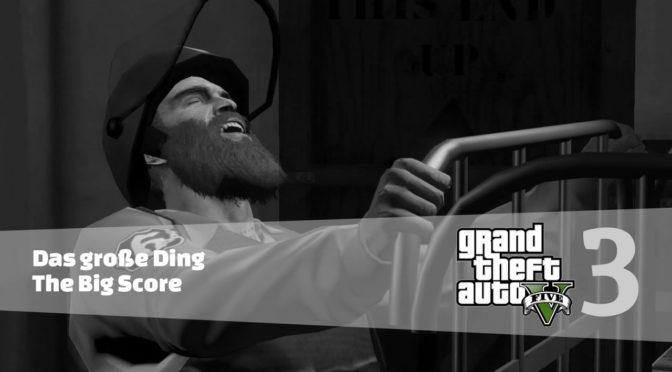GTA5 #3 - Das grosse Ding - Artikelbanner