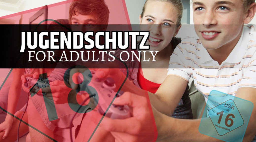 JUGENDSCHUTZ for adults only